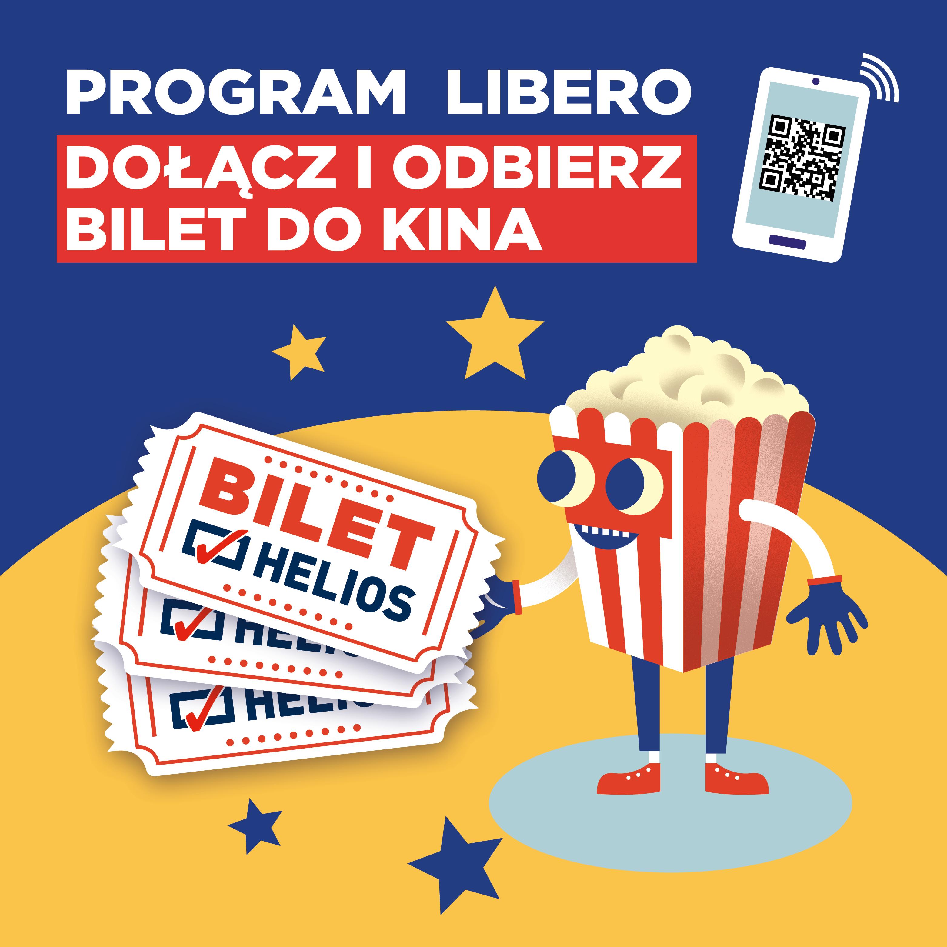 Dołącz doProgramu Libero iodbierz bilet doKina Helios naStart!